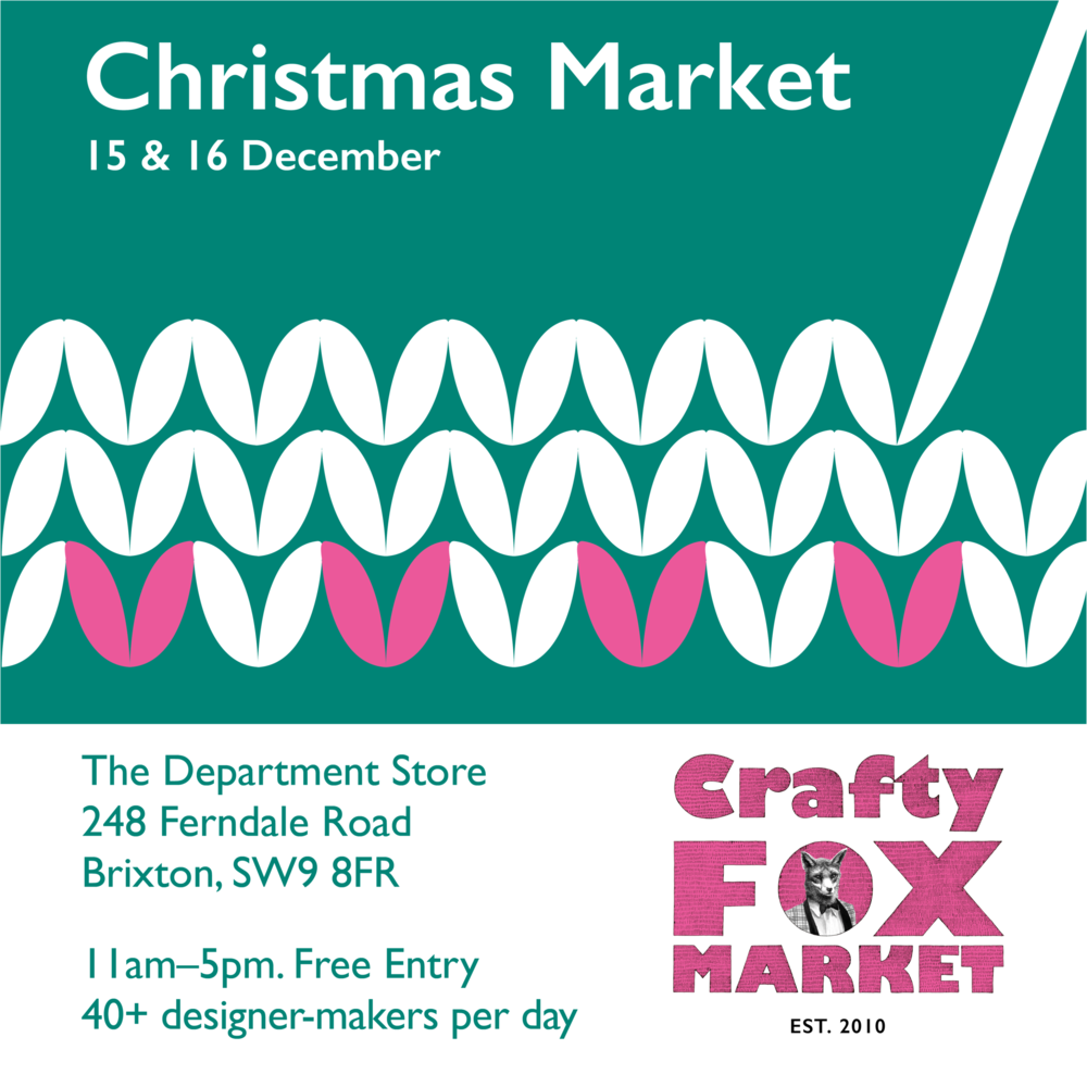 I AM A Crafty Fox Christmas Market Brixton Pop Up