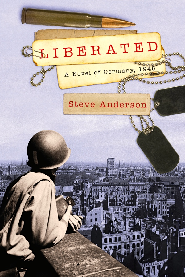 Liberated: A Novel of Germany 1945