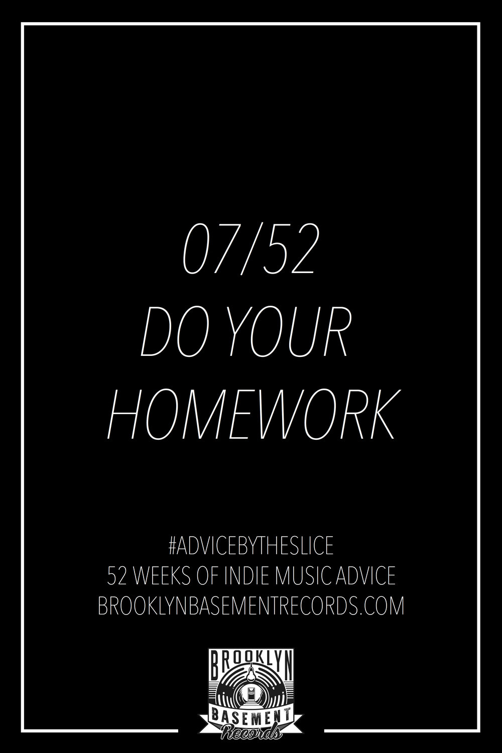 Advice By The Slice 07/52 - Do Your Homework