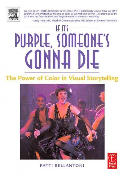 'If It's Purple Someone's Gonna Die', by Patti Bellantoni. Awesome text for delving into the world of color in filmmaking.