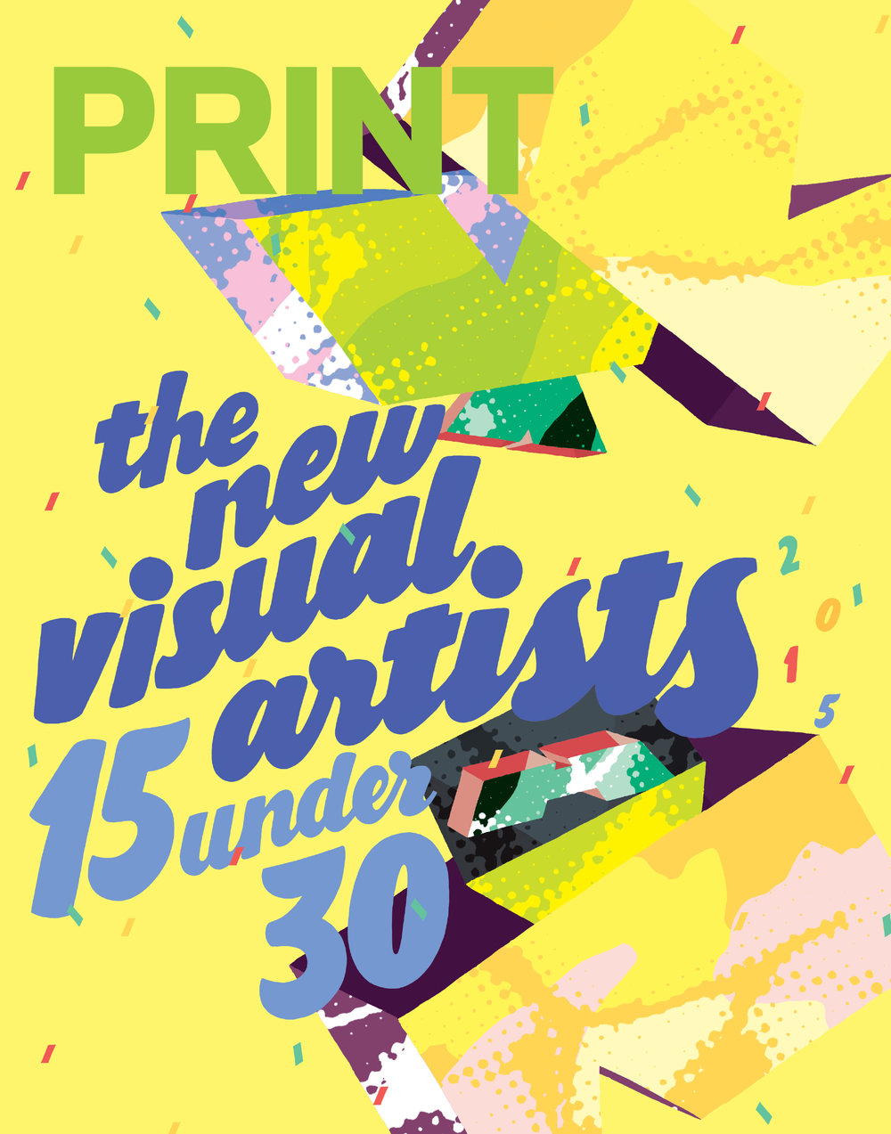As a 15 Under 30 PRINT Magazine New Visual Artist, I got to design a cover for the mag!