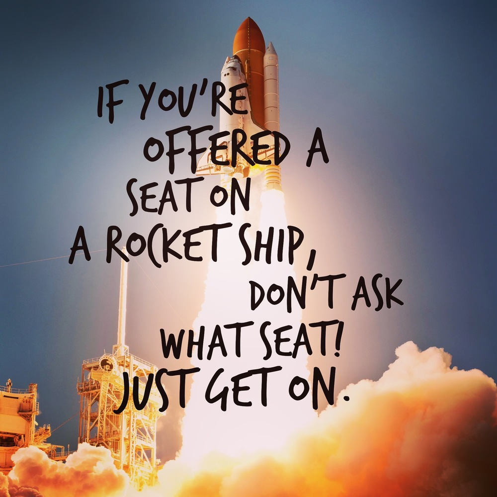 If you're offered a seat on a rocket ship don't ask which seat just get on Edward Relf Startups digital.jpg