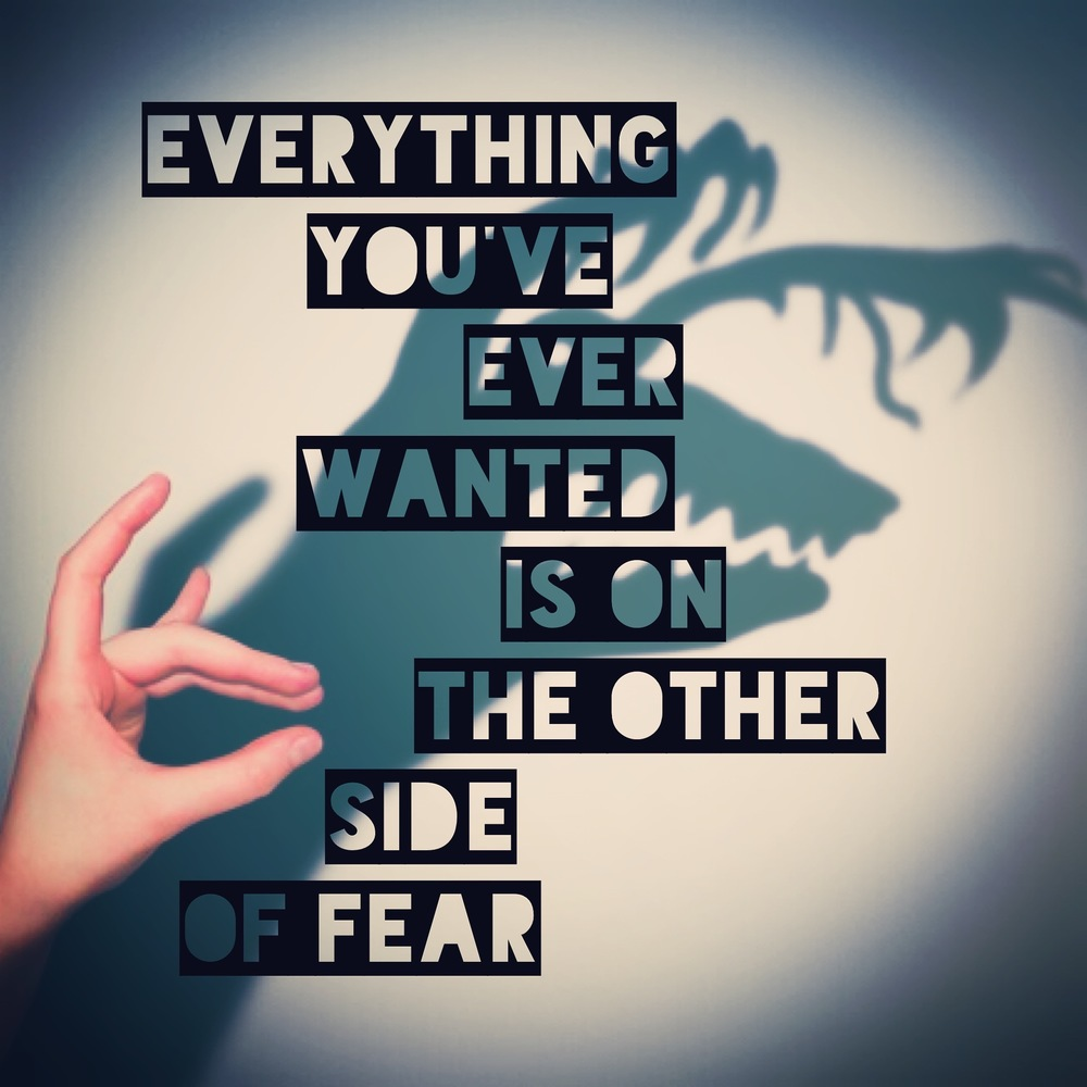 everything you've ever wanted is on the other side of fear quotestagram quotes QOTD Ed Relf