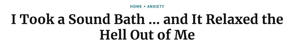 November 30, 2017:  http://www.health.com/anxiety/sound-bath-meditation-music-sleep-anxiety