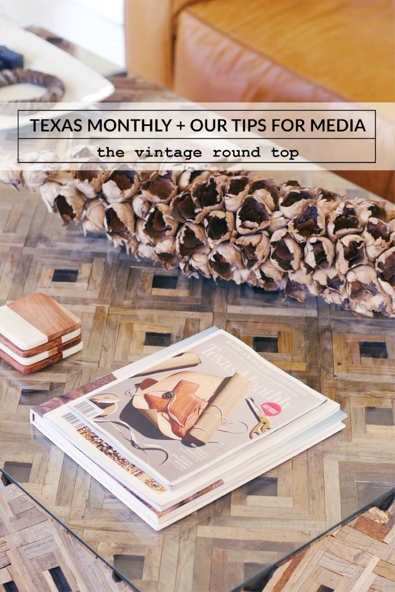 Texas Monthly + Our Tips for Media