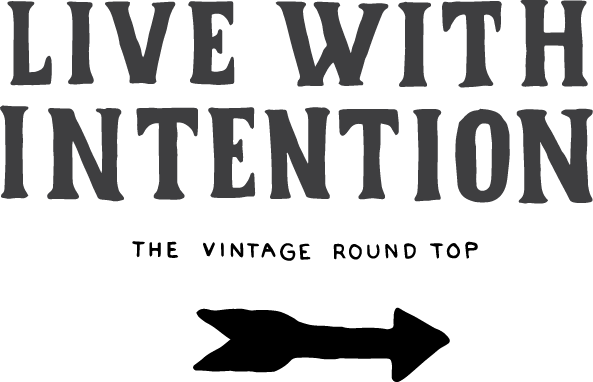 Living With Intention from The Vintage Round Top