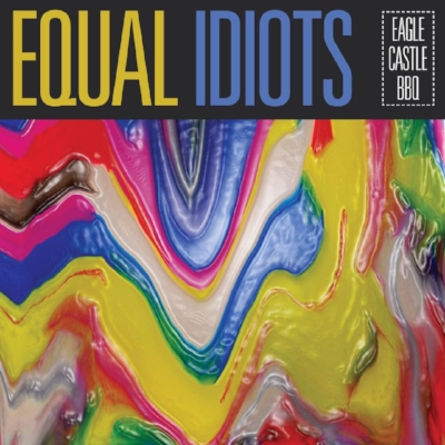 Equal Idiots - Eagle Castle BBQ