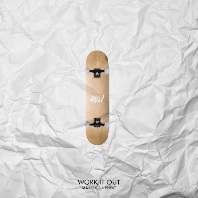 Maverick feat. PHFAT - Work It Out