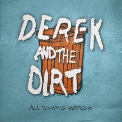 Derek And The Dirt - All Today's Words - Jerboa Mastering