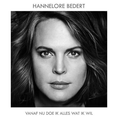 Hannelore Bedert - Vanaf Nu Doe Ik Alles Wat Ik Wil