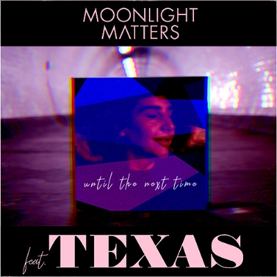 Moonlight Matters, Texas - Until The Next Time
