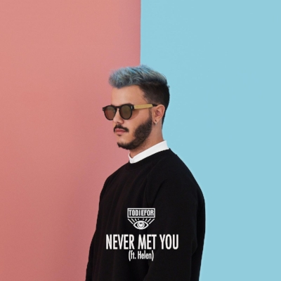 Todiefor - Never Met You (ft. Helen)