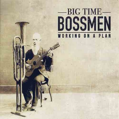 Big Time Bossmen - Working On A Plan