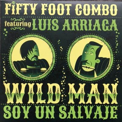 Fifty Foot Combo - Wild Man