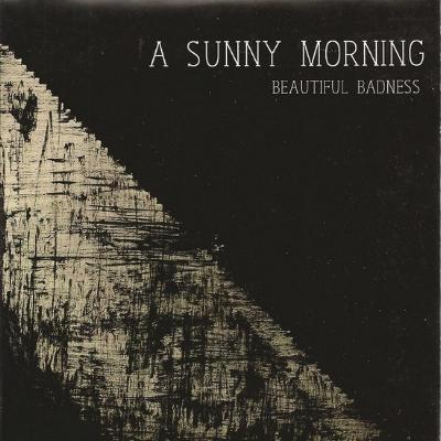 Beautiful Badness - A Sunny Morning
