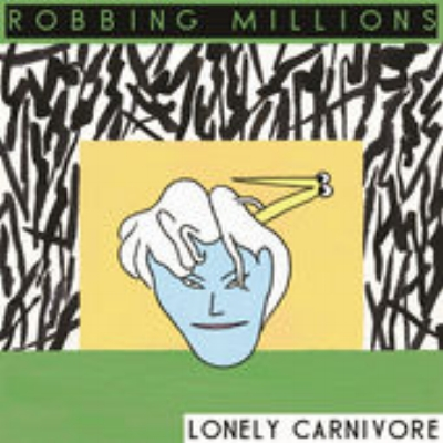Robbing Millions - Lonely Carnivore