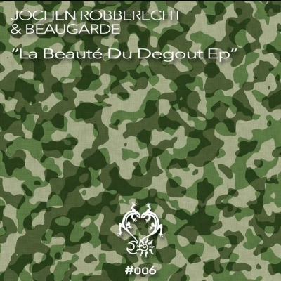 Jochen Robberecht & Beaugarde - LA BEAUTE DU DEGOUT EP