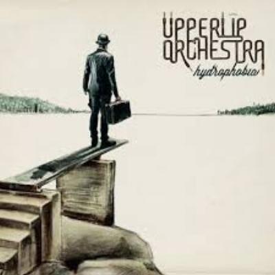 Upperlip Orchestra - Hydrophobia