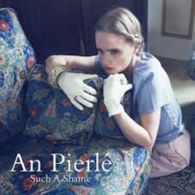 An Pierlé - Such A Shame
