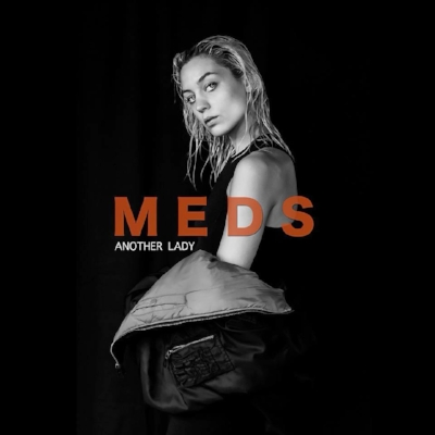 MEDS - Another Lady