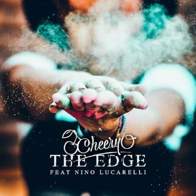 Cheery-O - The Edge (Feat Nini Lucarelli)