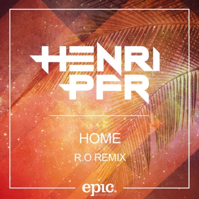 Henri PFR - Home (R.O remix)