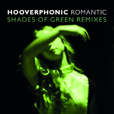 Hooverphonic - Romantic Shades Of Green Remixes