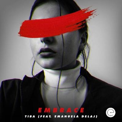 TIBA - Embrace (feat. Emanuela Delaj)