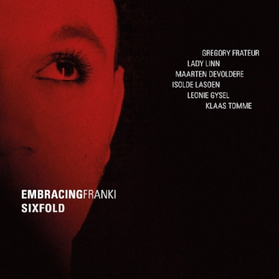 Embracingfranki - Sixfold