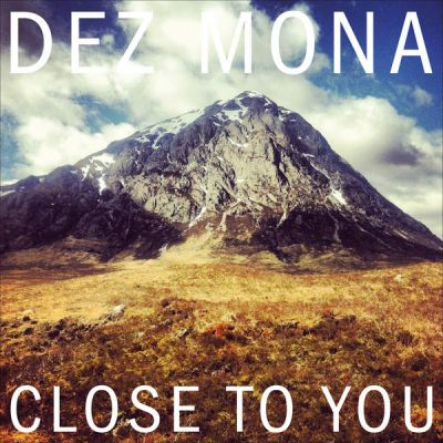 Dez Mona - Close To You
