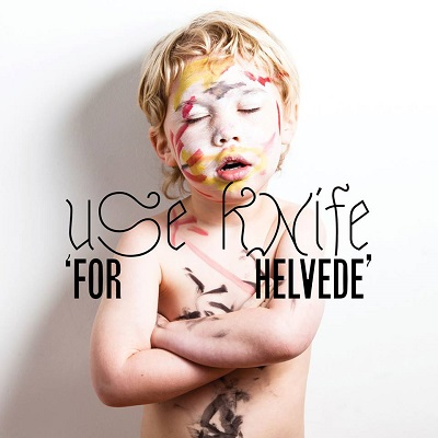 Use Knife - For Helvede