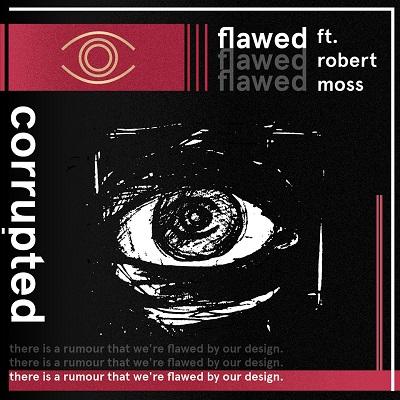 Corrupted - Flawed ft. Robert Moss