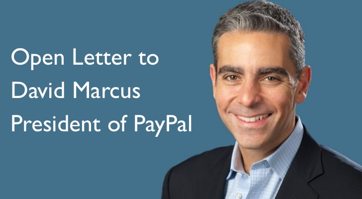 Open Letter to David Marcus, President of PayPal