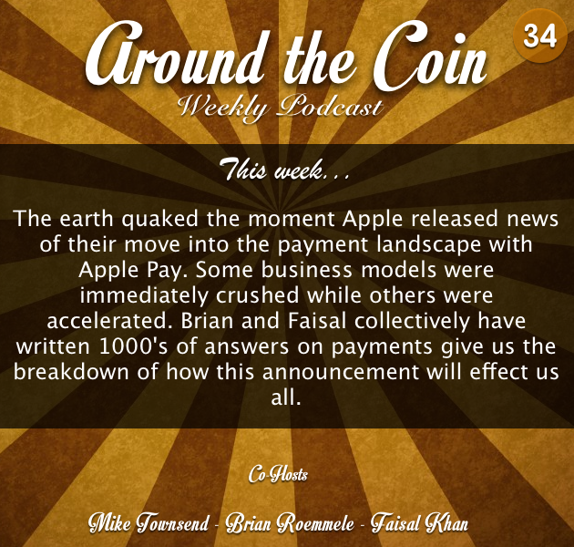 Around The Coin (Podcast): Episode 34 - Apple Pay