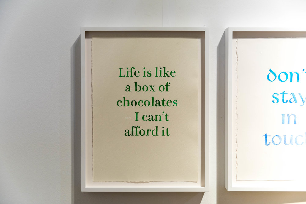 Life is like a box of chocolates - I can't afford it , 2017  Brad Phillips