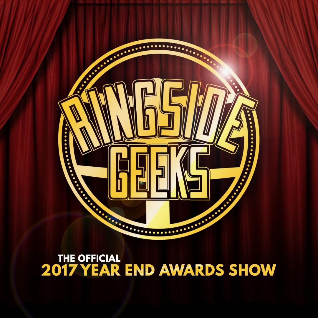 065 2017 Ringside Geeks Awards Show! — Atomic Geekdom
