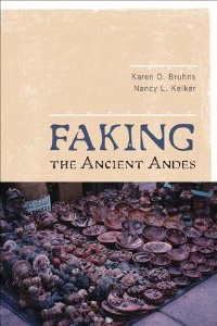 """Faking the Ancient Andes"" By Drs. Karen Bruhn and Nancy K. Kelker Published November 2009, Credited Research Assistant:  Sher Fick 15 Illustrations, 1 Chapter on Creation of Faux Masks by Sher Fick"
