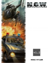 N.O.W. The Modern Action RPG   DTRPG   Amazon (color softcover; $39.99) Amazon (b/w softcover; $19.99)   Amazon (b/w softcover digest, $9.99)