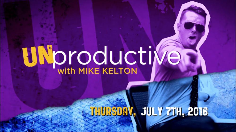 UNPRODUCTIVE with Mike Kelton (Pilot for MTV)