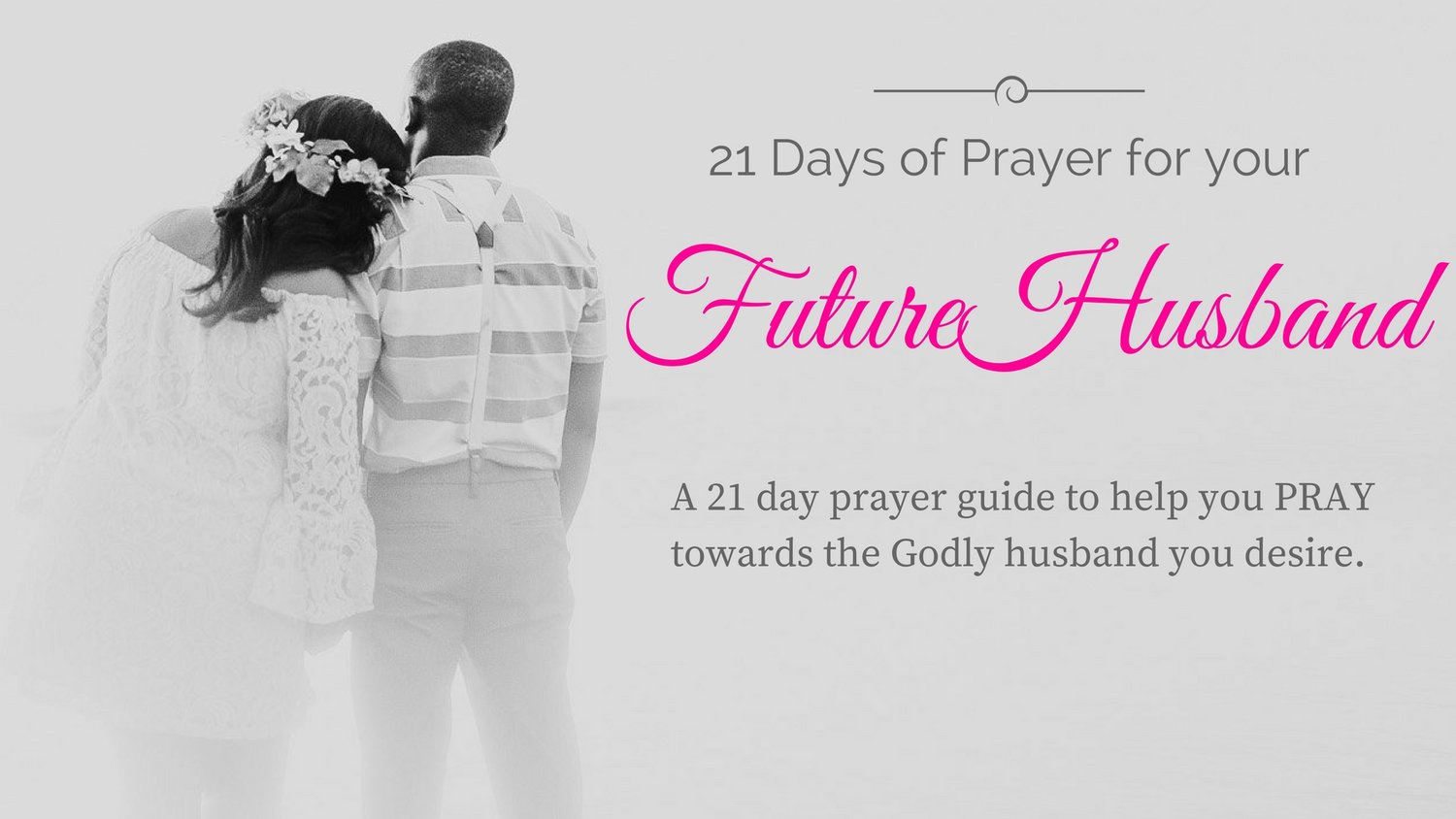 21 Days Of Prayer For Your Future Husband Woman Of Purpose