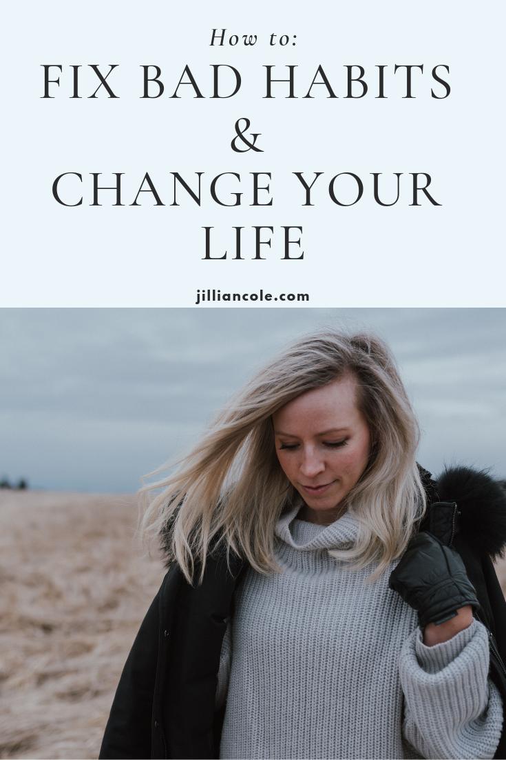 fix bad habits change your life