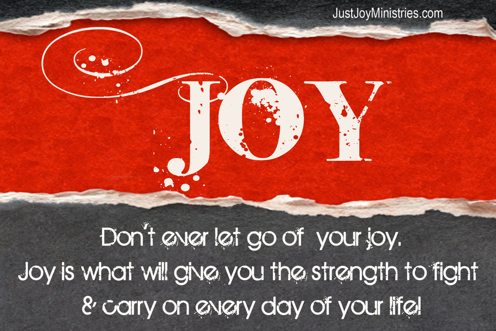 Don't let go of your JOY