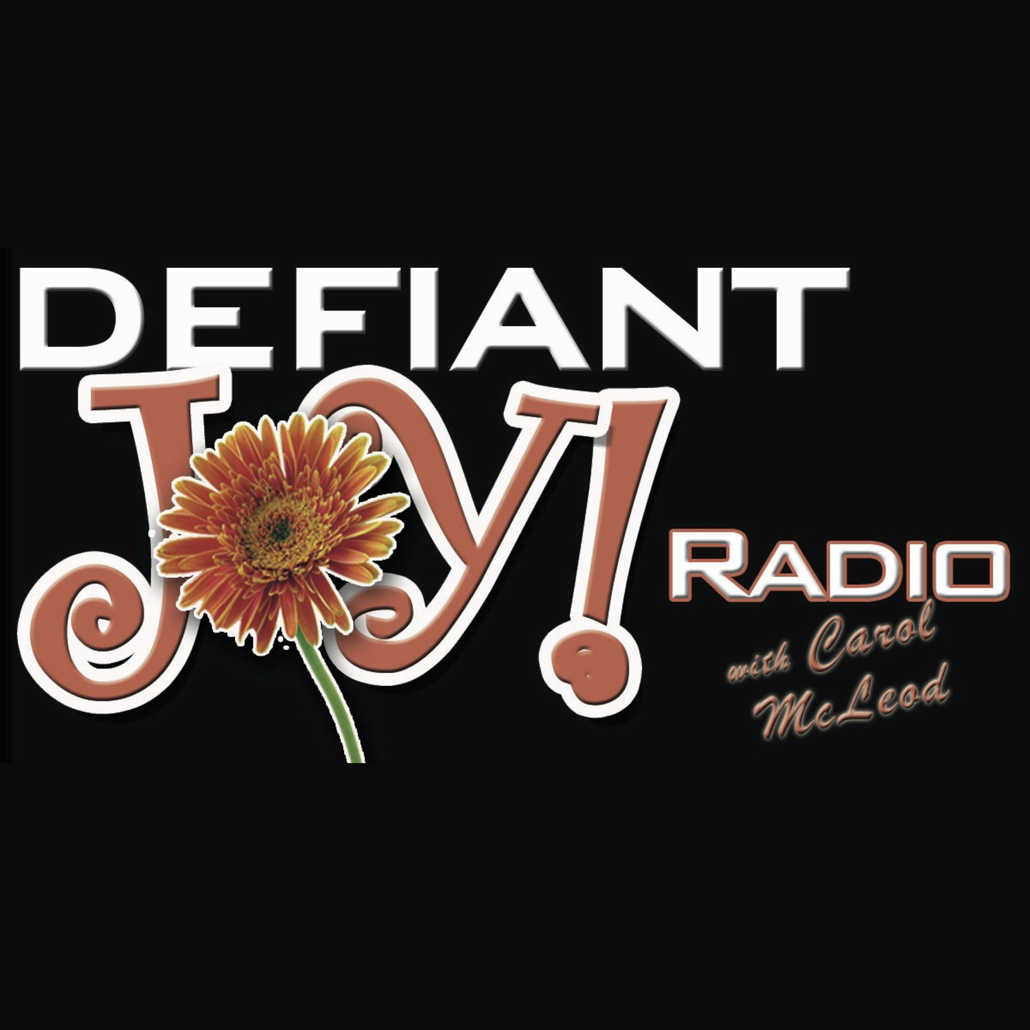 Defiant Joy Radio Podcast - Just Joy Ministries