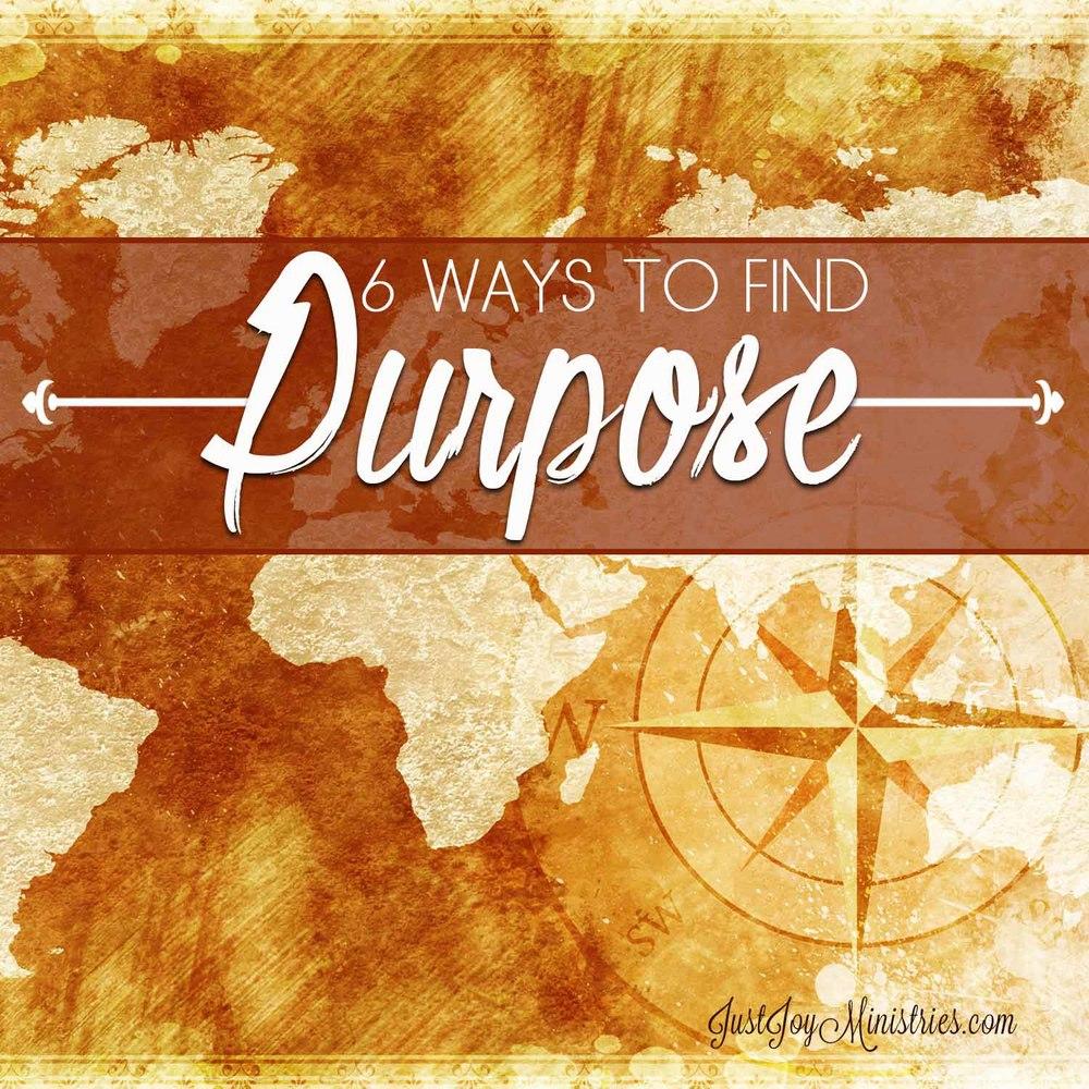 6 Ways to Find Purpose.jpg