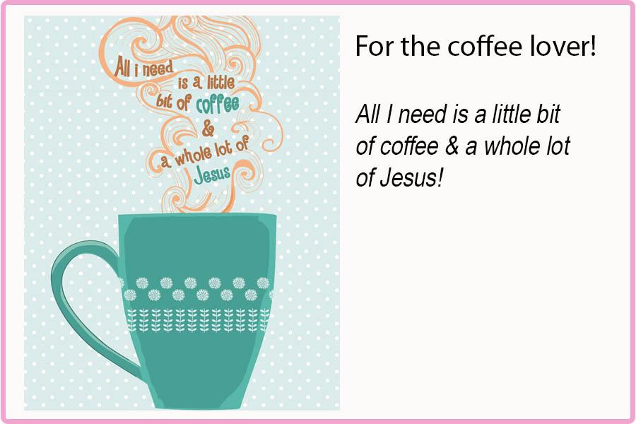 Coffee & Jesus 8x10 Print $15