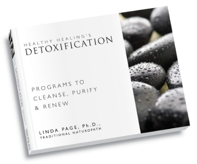 Excerpted from Healthy Healing's Detoxification- now available as an ebook