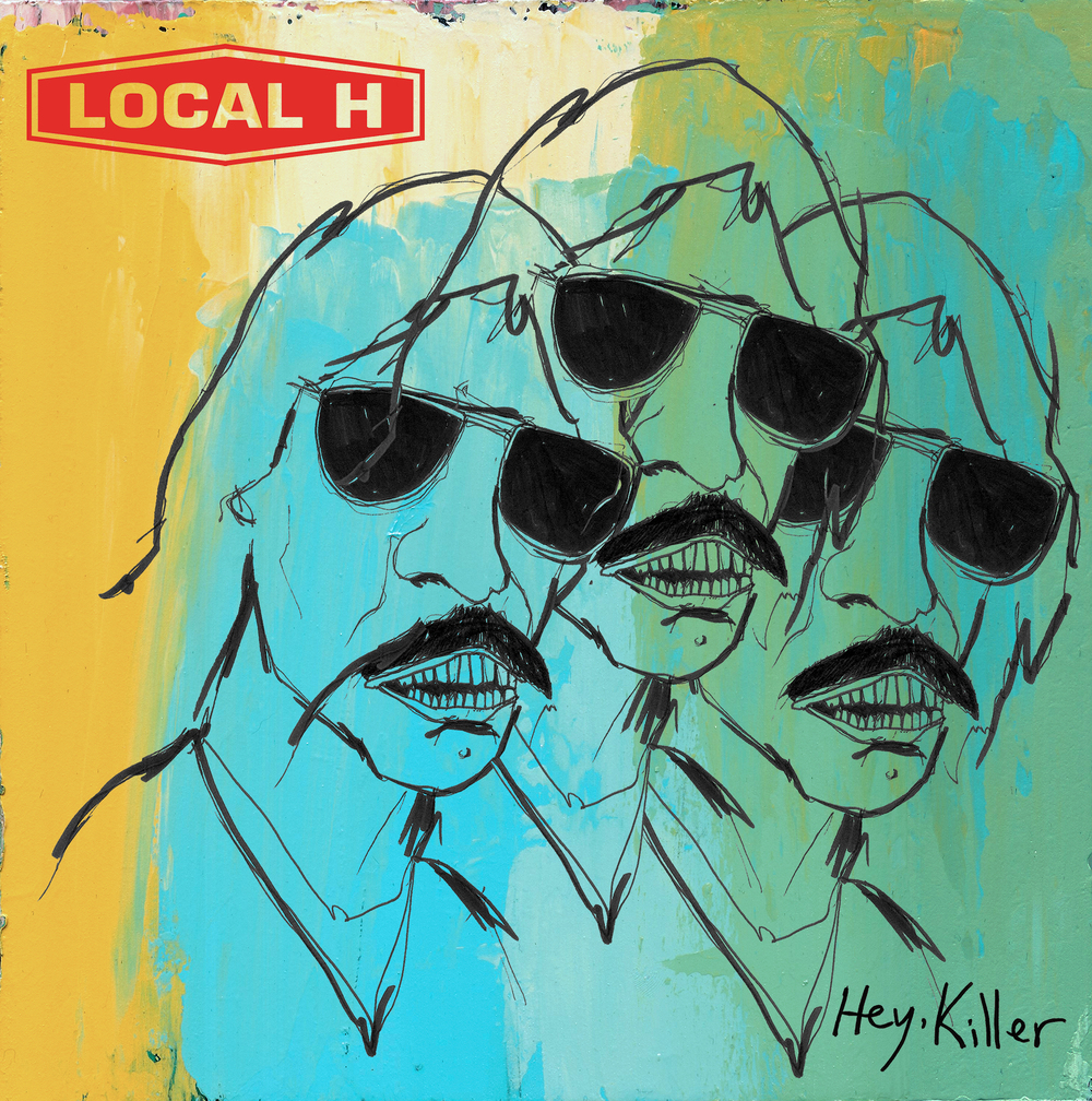 "Local H ""Hey, Killer"""