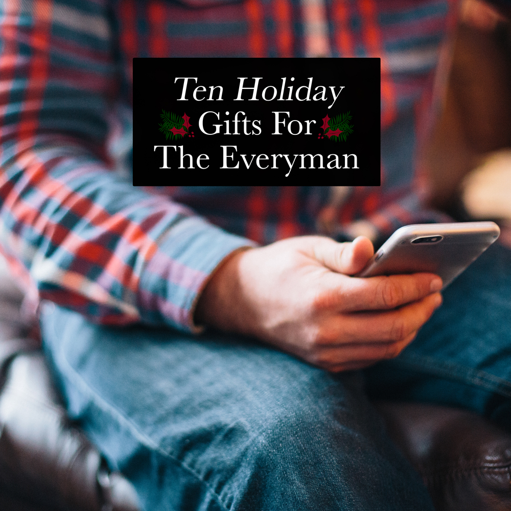 Ten Realistic Gifts For The Everyman
