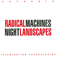 AutopsiA Radical Machines Night Landscapes, 2013