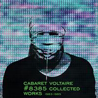 Cabaret Voltaire #8385 Sampler, 2013